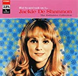 Skivomslag för What the World Needs Now Is...Jackie DeShannon: The Definitive Collection