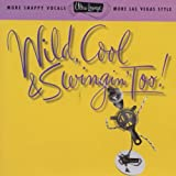 Album cover for Ultra-Lounge, Vol. 15: Wild Cool & Swingin' Too