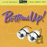 Album cover for Ultra-Lounge, Vol. 18: Bottoms Up