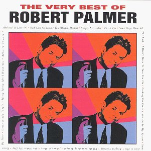 Robert Palmer - Now That
