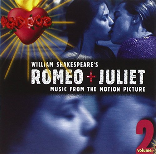 Original album cover of William Shakespeare's Romeo + Juliet: Music From The Motion Picture, Volume 2 (1996 Version) by Various Artists, Craig Armstrong