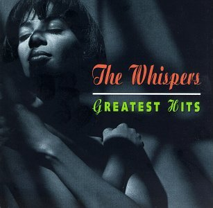 The Whispers - Greatest Hits [Capitol]