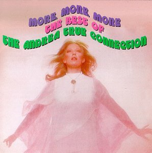 More, More, More: The Best of the Andrea True Connection