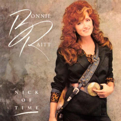 Bonnie Raitt - Nick Of Time Lyrics - Zortam Music