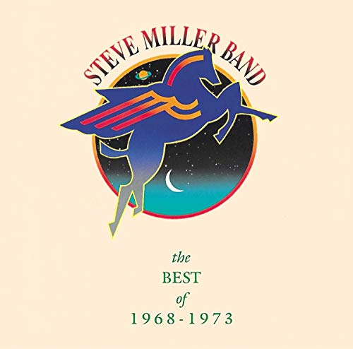 Steve Miller Band:  The Best of 1968 - 1973