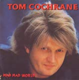 Life Is A Highway - Tom Cochrane