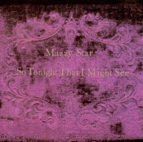 Mazzy Star - So Tonight That I Might See - Zortam Music