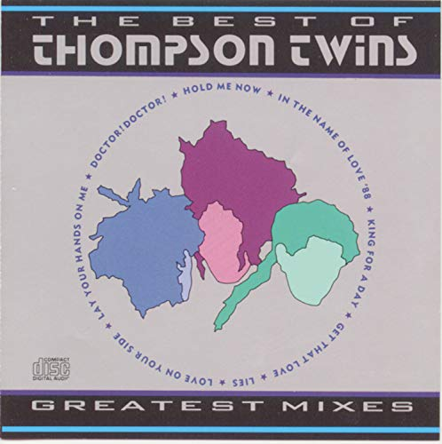 Greatest Mixes: The Best of The Thompson Twins
