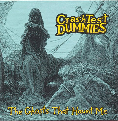 Crash Test Dummies - The Ghosts That Haunt Me - Zortam Music