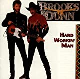 Brooks & Dunn - Hard Workin' Man