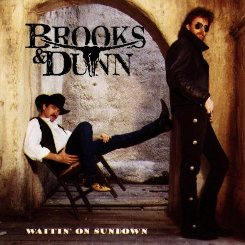 Brooks & Dunn - Waiting On Sundown