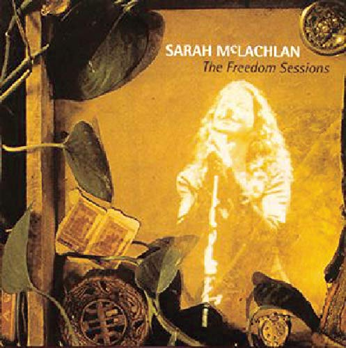 Sarah McLachlan - The Freedom Sessions - Zortam Music