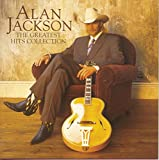 Alan Jackson - Greatest Hits Collection by Alan Jackson
