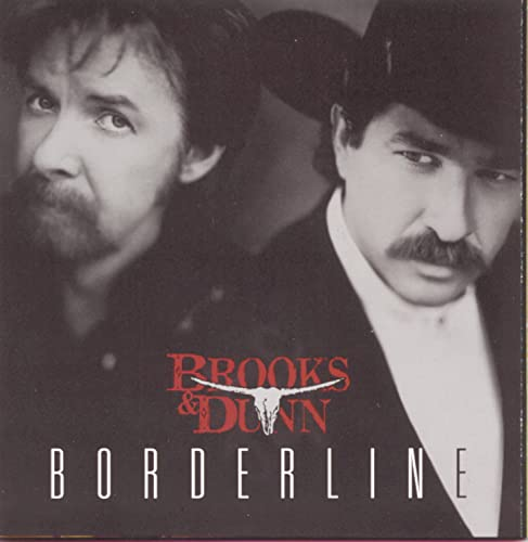 BROOKS & DUNN - Borderline - Zortam Music