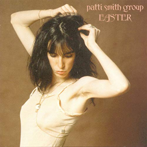 CD-Cover: Patti Smith - Easter [ORIGINAL RECORDING REMASTERED]