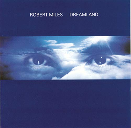 Robert Miles - Dreamland - Zortam Music