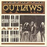 Cover of Best of the Outlaws: Green Grass and High Tides