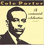 Album cover for Cole Porter: A Centennial Celebration