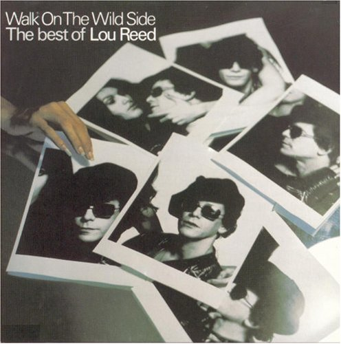Lou Reed - The Wild Side: Best of Lou Reed - Zortam Music