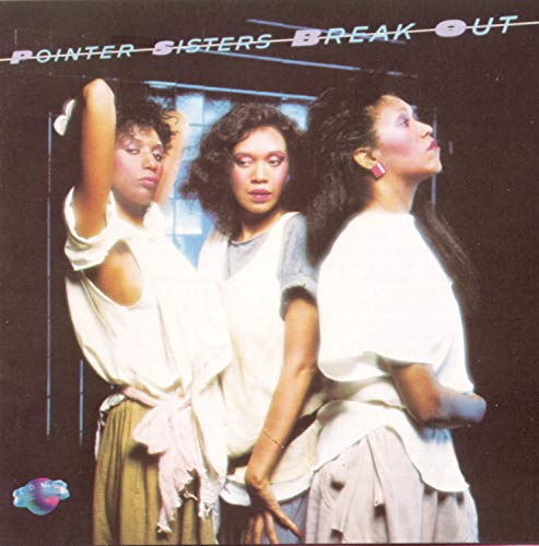 The Pointer Sisters - Break Out - Zortam Music