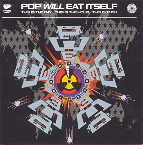 Pop Will Eat Itself - This Is The Day...This Is The Hour...Th - Zortam Music