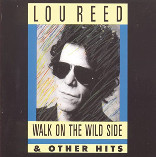 Lou Reed - Walk on the Wild Side: Hits of the Seventies - Zortam Music