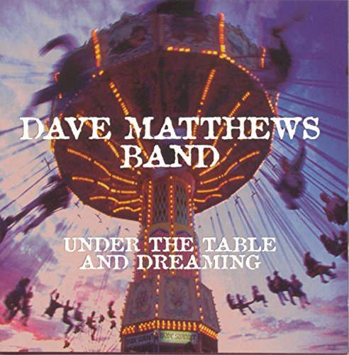 The Dave Matthews Band - Under the Table And Dreaming - Zortam Music