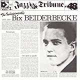 Indispensable Bix Beiderbecke (1925-1930)