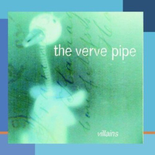Verve Pipe - Villians