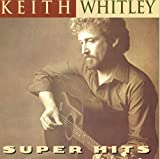 Keith Whitley - Super Hits