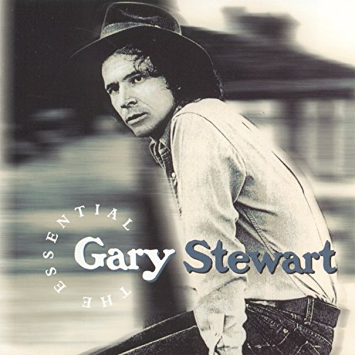 Gary Stewart - Gary Stewart: The Essential