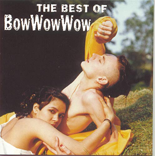 BOW WOW WOW - The Best of Bow Wow Wow - Zortam Music