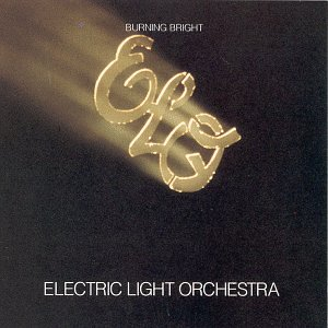 Electric Light Orchestra - Burning Bright - Zortam Music