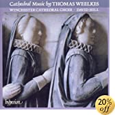 Weelkes: Cathedral Music - Anthems (English Orpheus, Vol 10) /Winchester Cathedral Choir