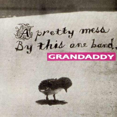 album A Pretty Mess By This One Band by Grandaddy