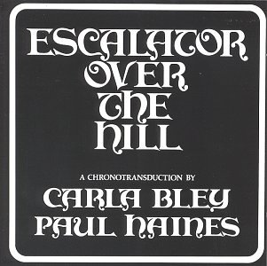 "Read ""Carla Bley and Paul Haines: Escalator Over the Hill"" reviewed by"