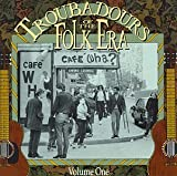 Troubadours of the Folk Era, Vol. 1