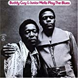 Album cover for Buddy Guy & Junior Wells Play the Blues