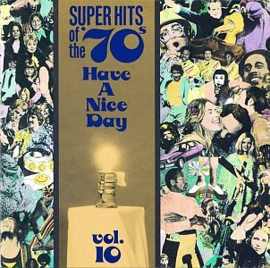 Super Hits of the '70s: Have a Nice Day, Vol. 10, Various Artists; Albert Hammond; Looking Glass; Loudon Wainwright III; Dr. Hook & the Medicine Show; Vicki Lawrence; Stealers Wheel; Dobie Gray; Skylark; Stories