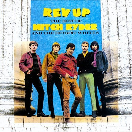 Rev-Up: The Best of Mitch Ryder & the Detroit Wheels