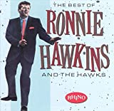 Albumcover für The Best of Ronnie Hawkins and the Hawks