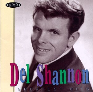 DEL SHANNON - The Best Singles Of All Time: The 60
