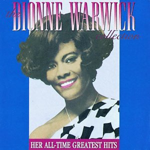 Dionne Warwick - The Dionne Warwick Collection: Her All-Time Greatest Hits - Zortam Music