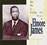 Copertina di The Sky Is Crying - The History Of Elmore James