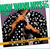 Copertina di album per Just Can't Get Enough: New Wave Hits of the '80s, Volume 7