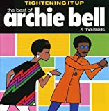 Album cover for Tightening It Up: The Best of Archie Bell and The Drells