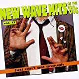 Cubierta del álbum de Just Can't Get Enough: New Wave Hits of the '80s, Volume 11
