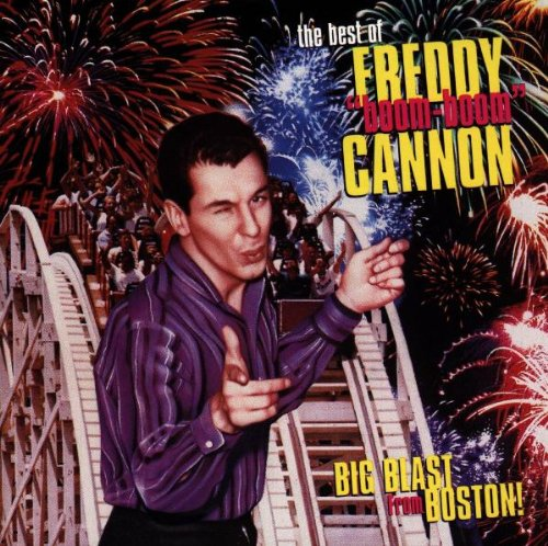 Big Blast From Boston: The Best of Freddy Boom-Boom Cannon