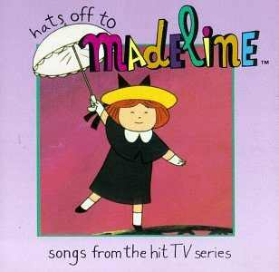 Original album cover of Hats Off To Madeline: Songs From The Hit TV Series by Various Artists