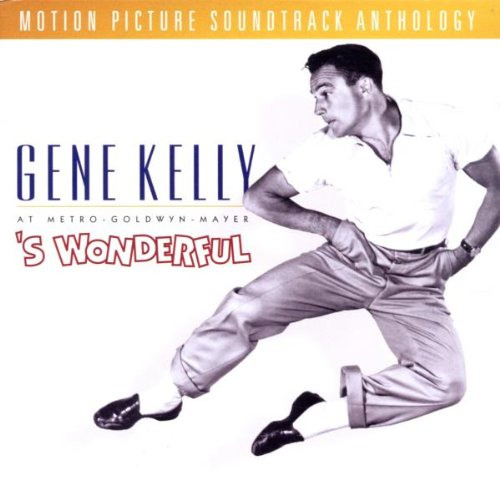 Gene Kelly At Metro-Goldwyn-Mayer: 'S Wonderful - Motion Picture Soundtrack Anthology